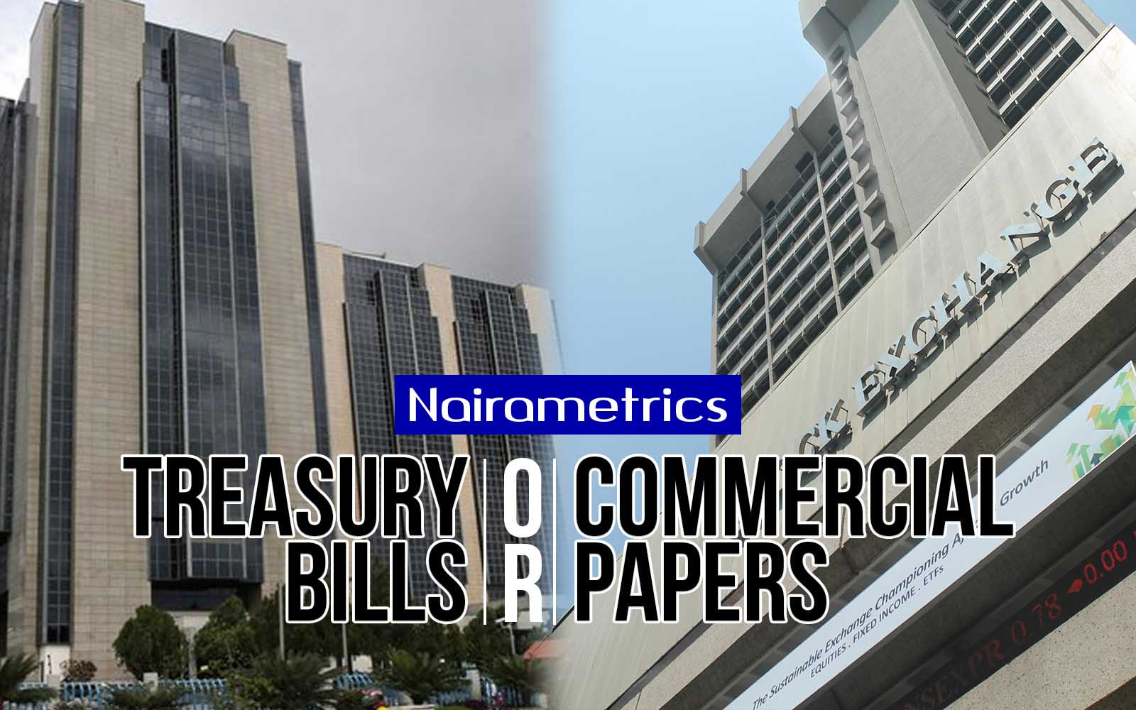 Treasury Bills or Commercial Papers